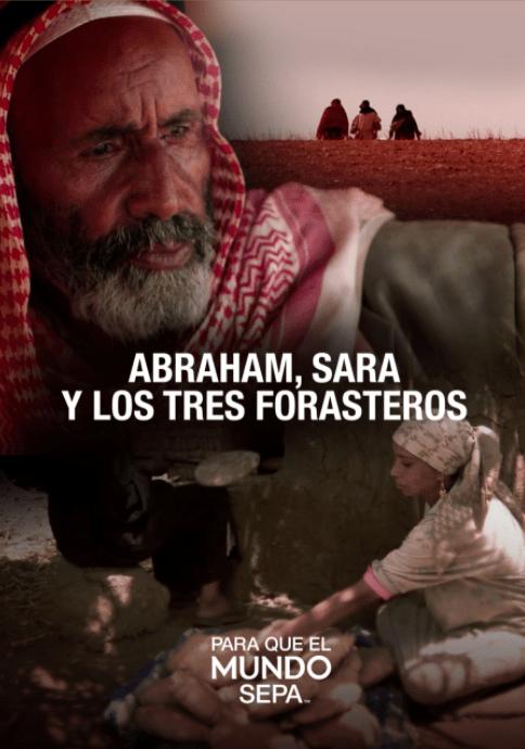 Abraham, sara y los tres forasteros - Para que el Mundo Sepa - Enfoque a al Familia