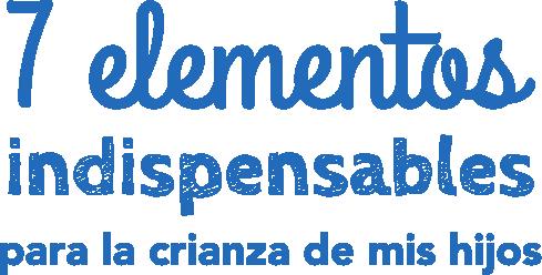 Logo 7 Elementos Indispensables para la Crianza de mis hijos